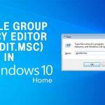 چگونه gpedit.msc را در نسخه Home ویندوز ۱۰ فعال کنیم؟