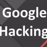 google hack چیست و چگونه می توان از آن جلوگیری کرد؟